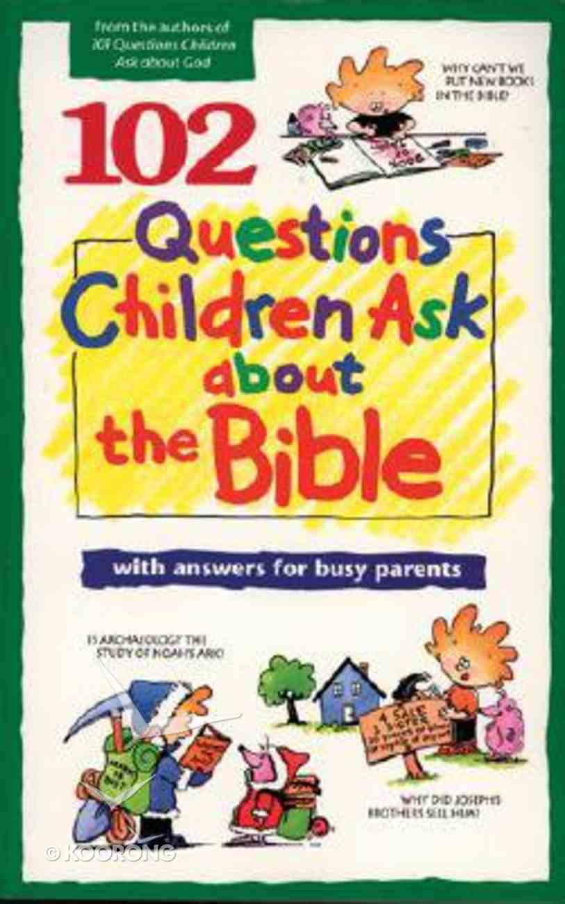 102 Questions Children Ask About the Bible Paperback