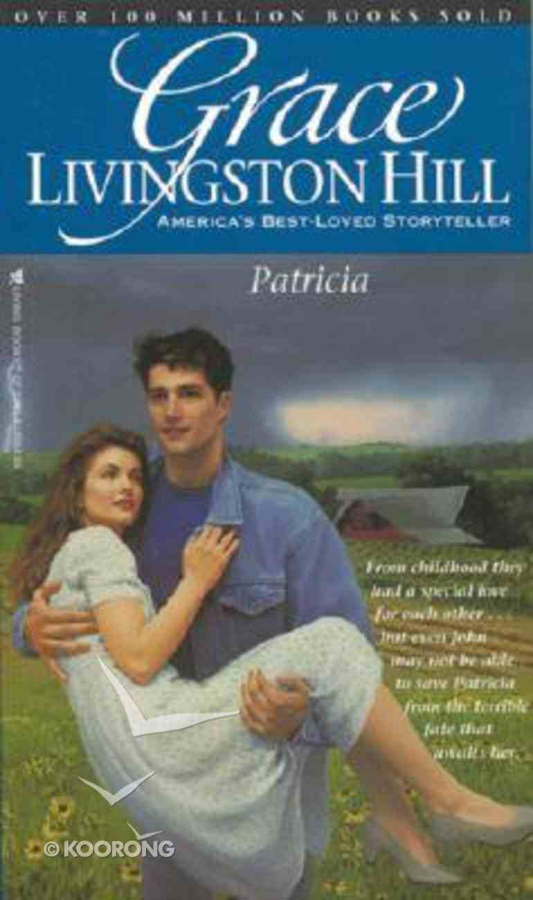 Patricia (#36 in Grace Livingston Hill Series) Paperback