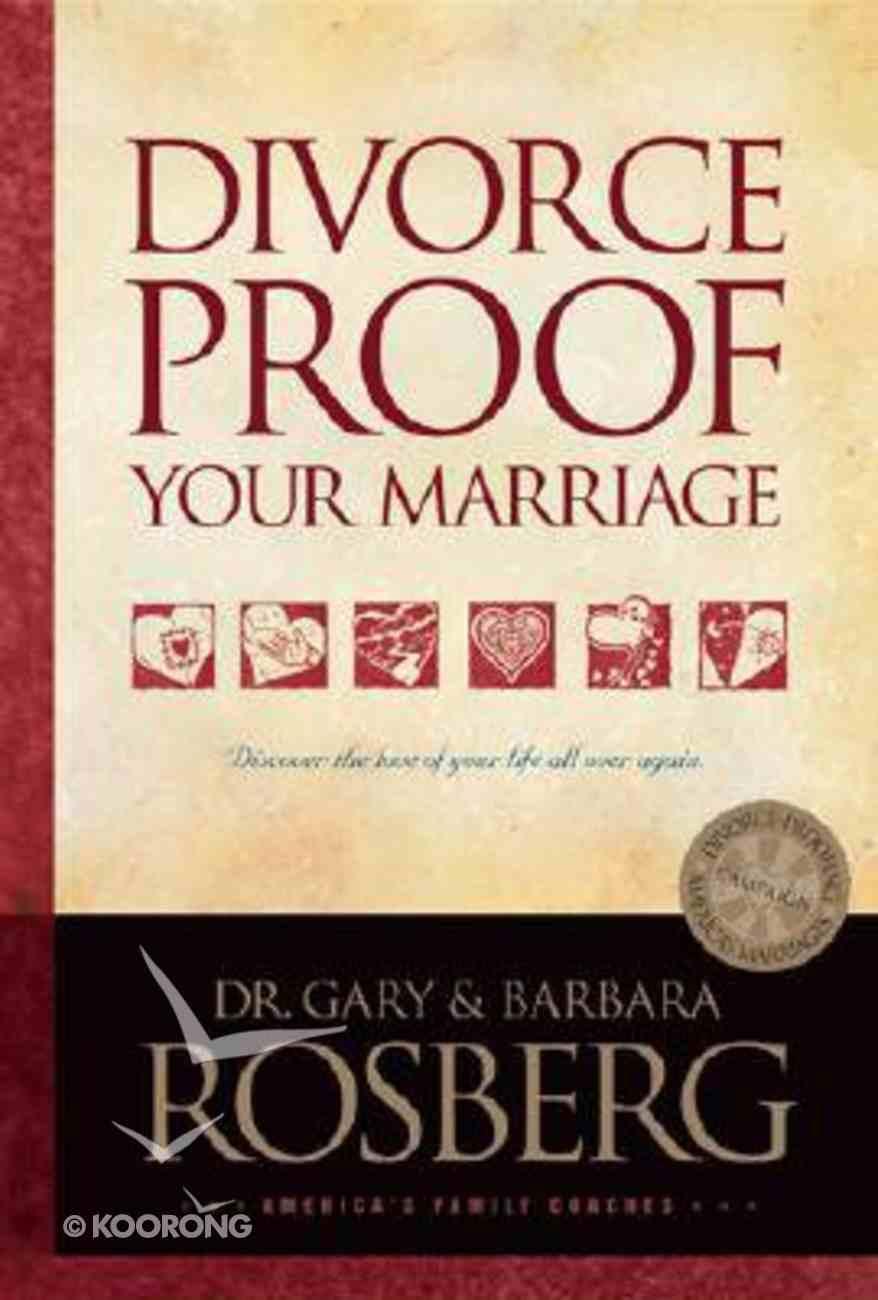 Divorce Proof Your Marriage Hardback