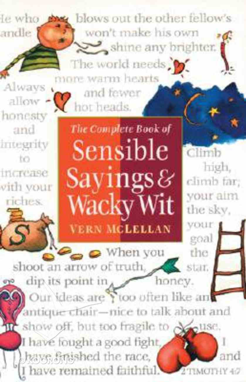 Complete Book of Sensible Sayings and Wacky Wit Paperback
