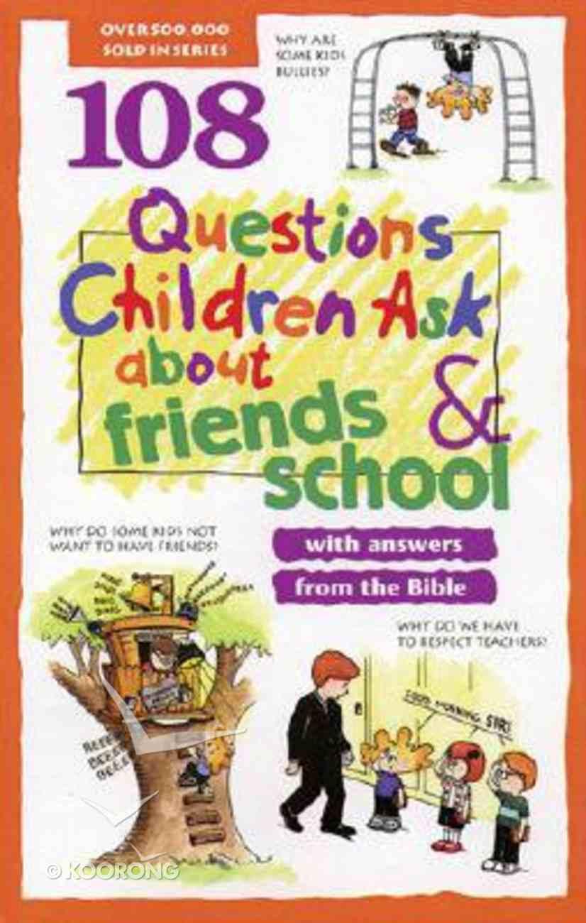 108 Questions Children Ask About Friends & School Paperback