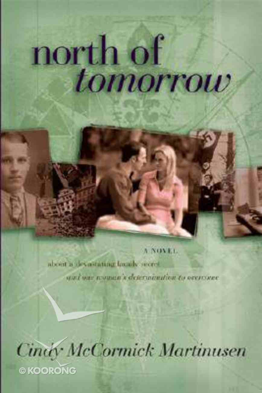 North of Tomorrow (#03 in Winter Passing Series) Paperback