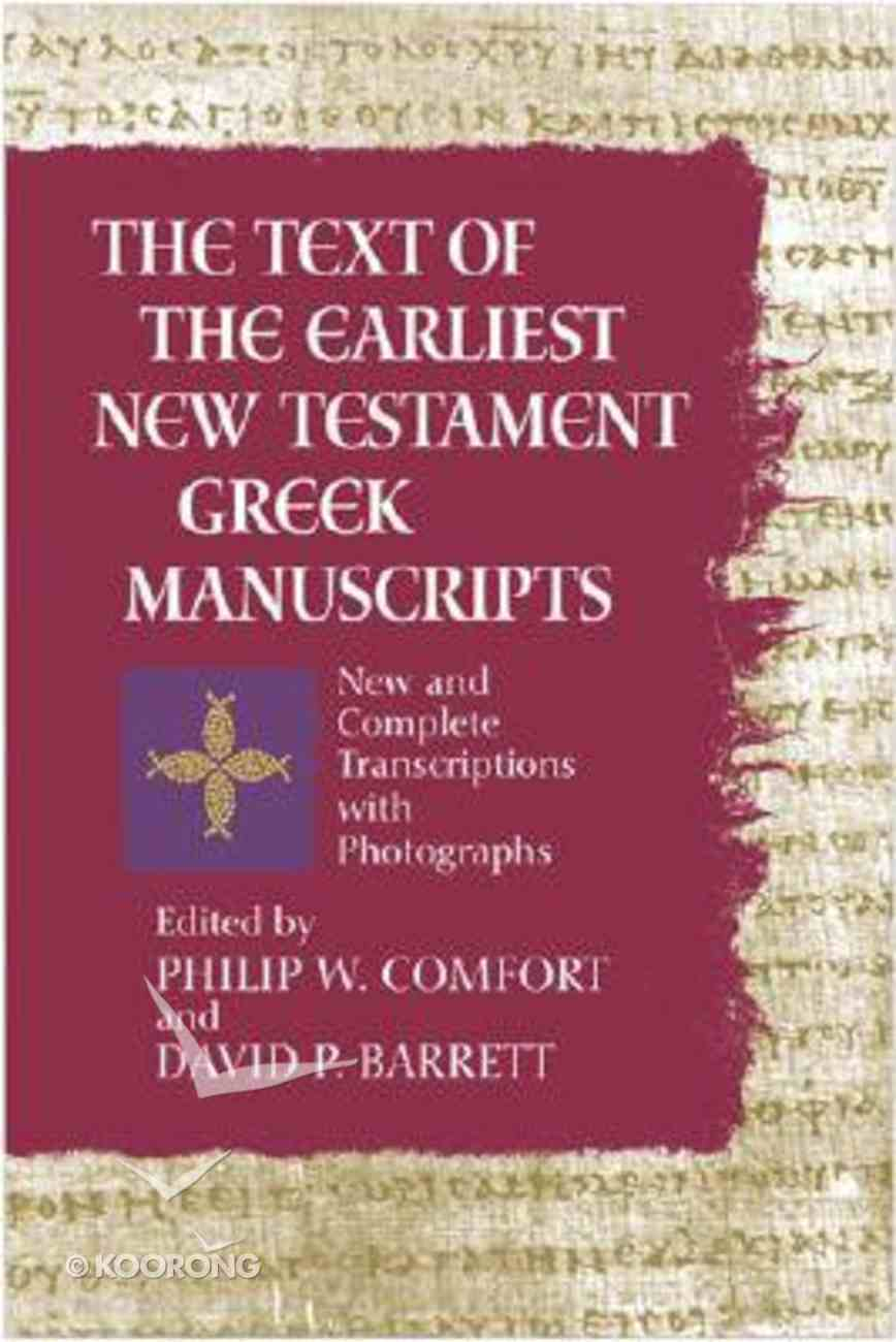 The Text of the Earliest New Testament Greek Manuscripts Hardback