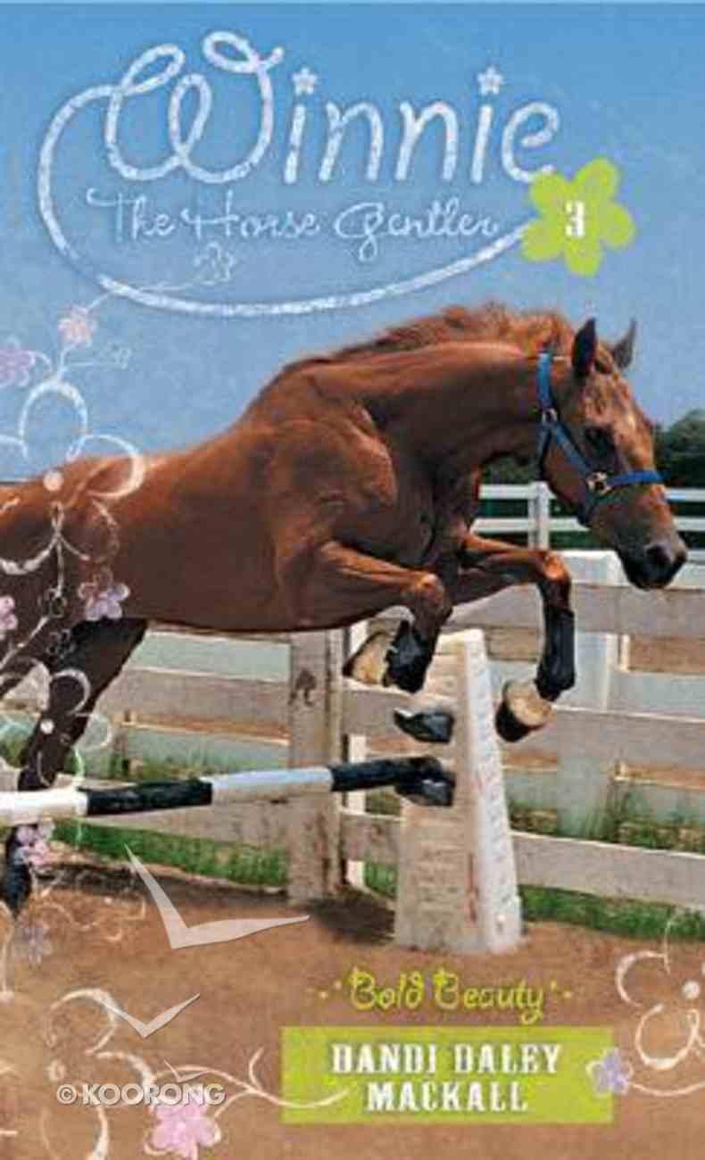 Bold Beauty (#03 in Winnie The Horse Gentler Series) Mass Market