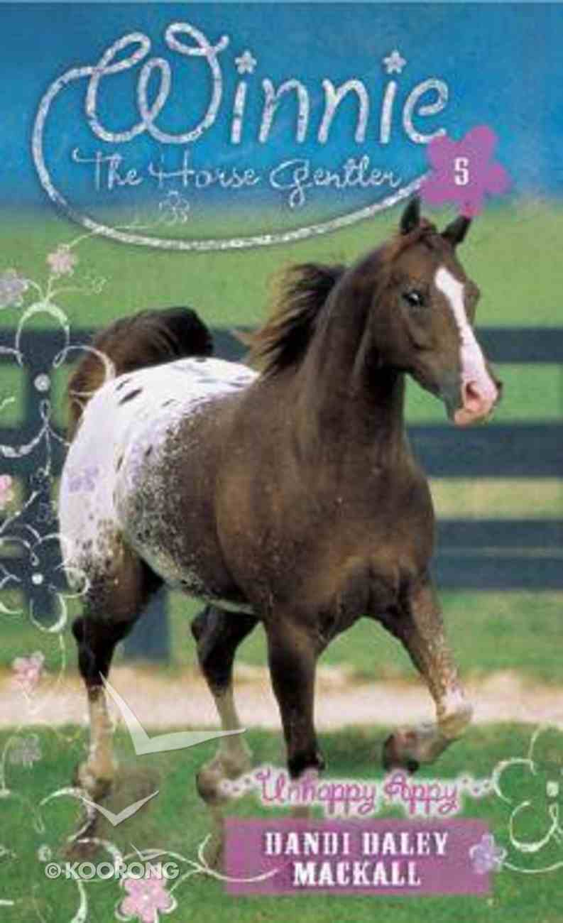 Unhappy Appy (#05 in Winnie The Horse Gentler Series) Mass Market