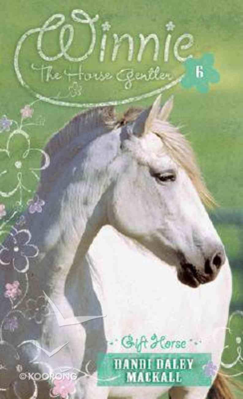 Gift Horse (#06 in Winnie The Horse Gentler Series) Mass Market