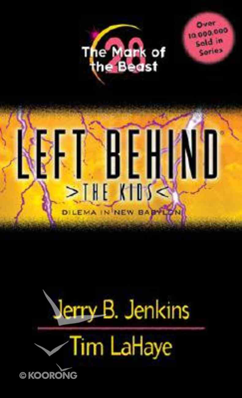 The Mark of the Beast (#28 in Left Behind The Kids Series) Mass Market