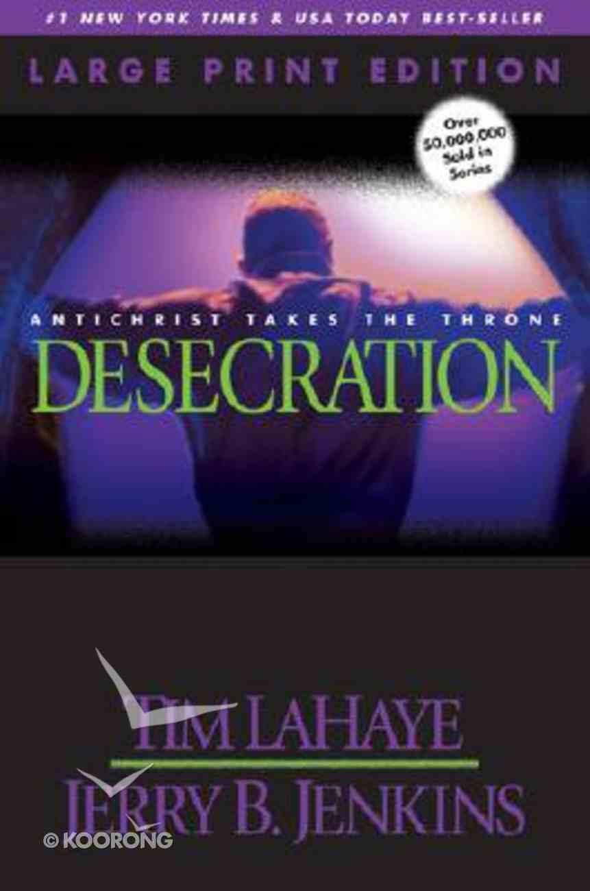 Desecration (Large Print) (#09 in Left Behind Series) Paperback