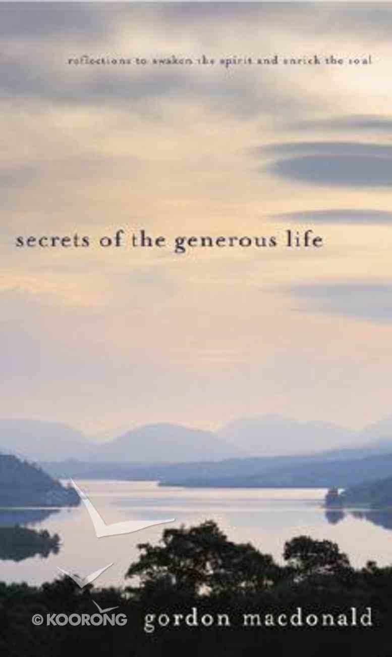 Secrets of the Generous Life Hardback