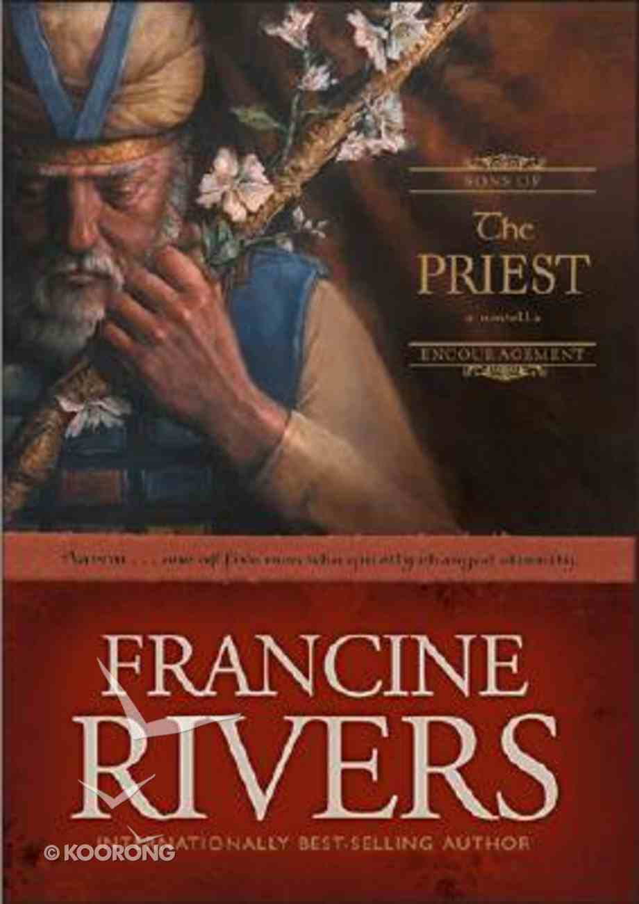 The Priest (#01 in Sons Of Encouragement Series) Hardback