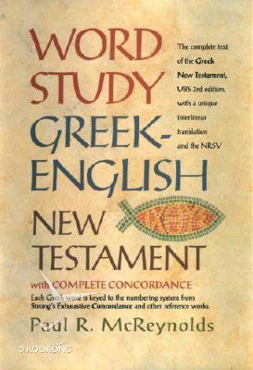 Word Study Greek-English New Testament: With Complete Concordance Hardback