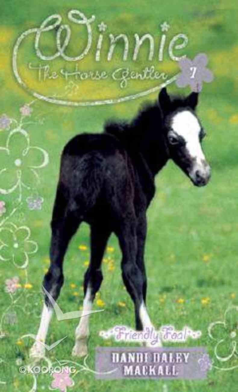 Friendly Foal (#07 in Winnie The Horse Gentler Series) Mass Market