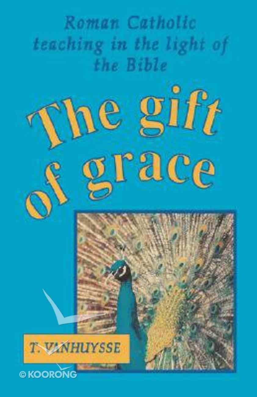 The Gift of Grace Paperback