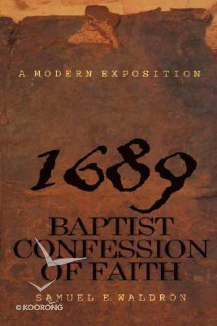 Modern Exposition of the 1689 Baptist Confession of Faith Hardback