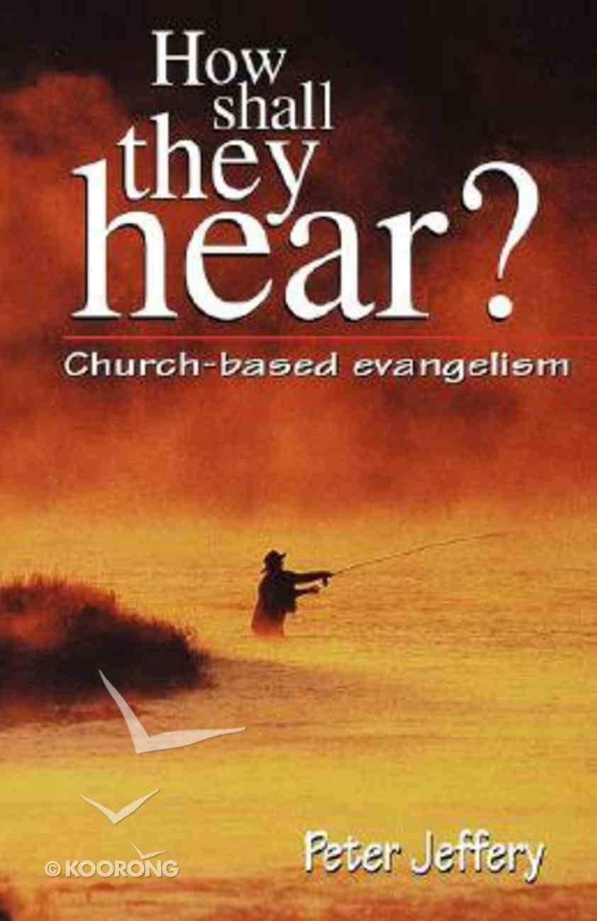 How Shall They Hear? Paperback