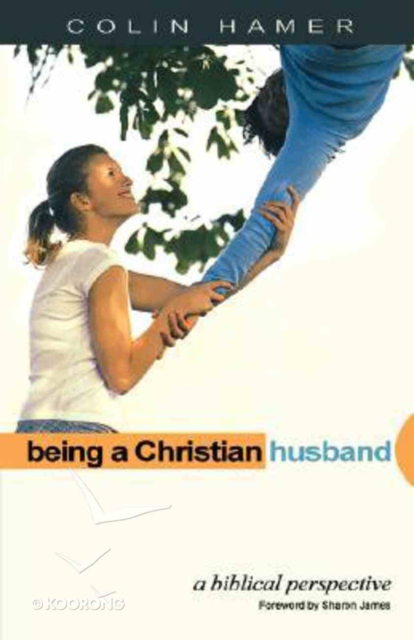 Being a Christian Husband Paperback