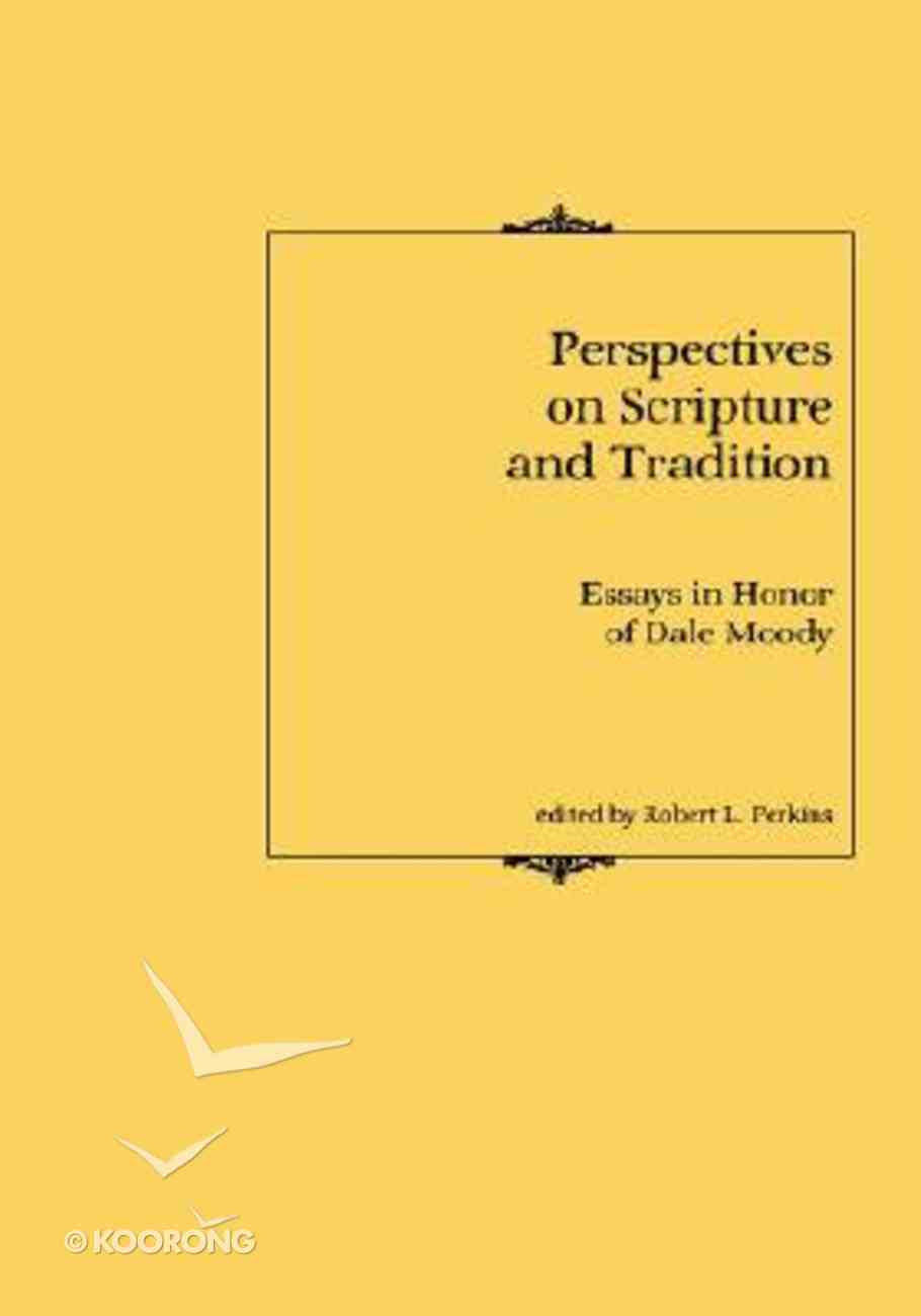 Perspectives on Scripture & Tradition: Essays in Honour of Dale Moody Hardback