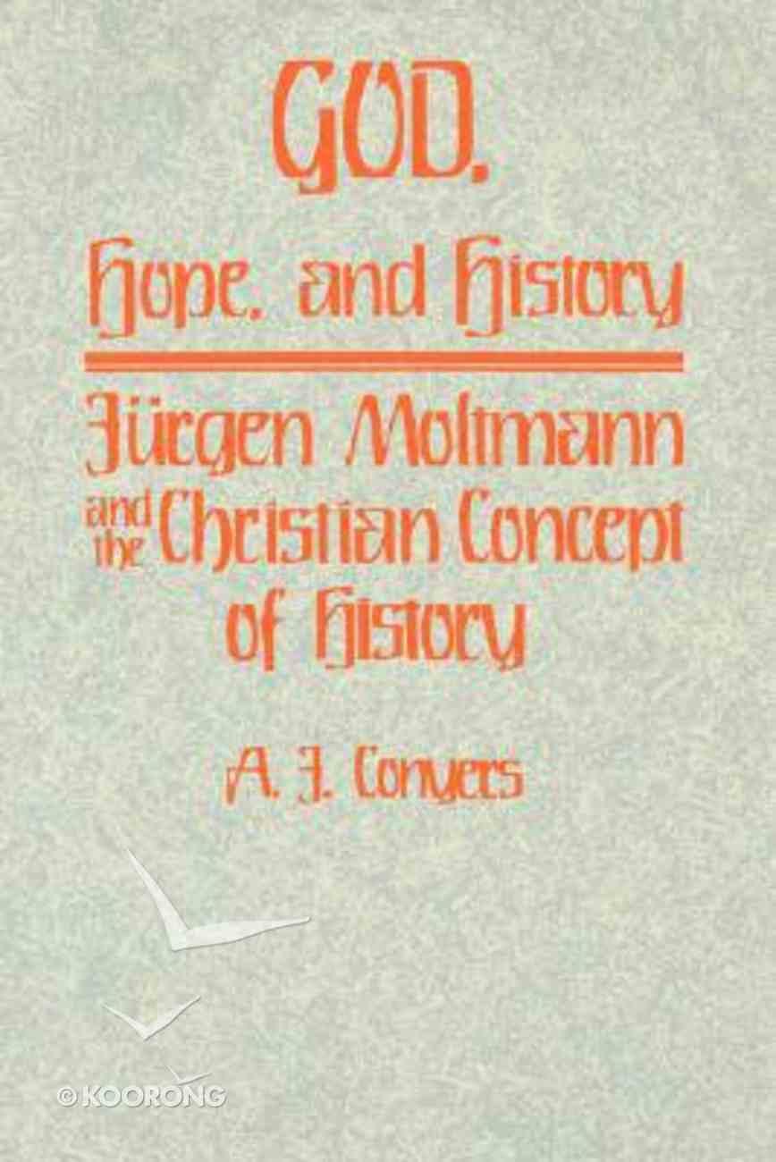God, Hope & History: Jurgen Moltmann & the Christian Concept of History Paperback