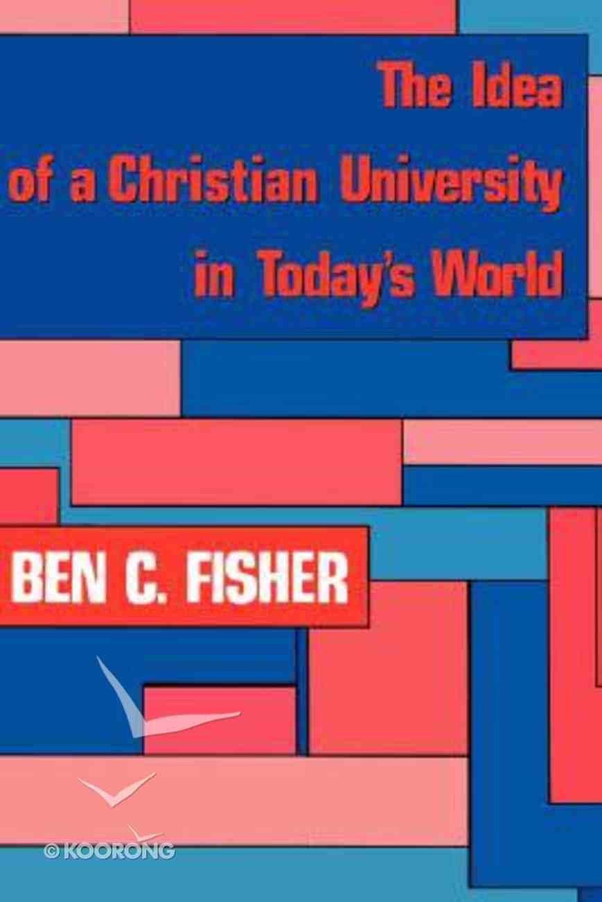 Idea of a Christian University in Today's World Hardback
