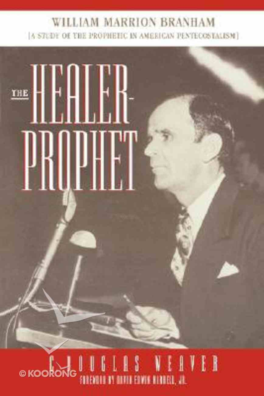 Healer-Prophet William Marrion Branham Paperback