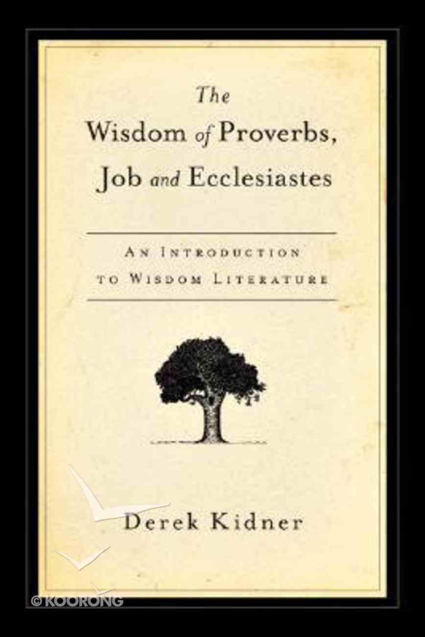 The Wisdom of Proverbs, Job & Ecclesiastes Paperback