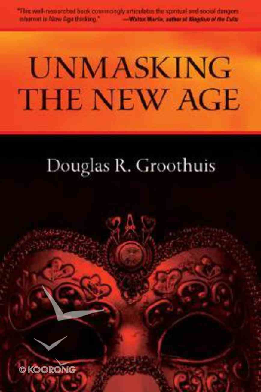 Unmasking the New Age Paperback