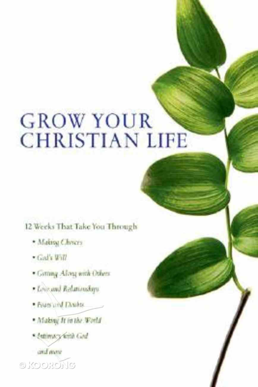 Grow Your Christian Life Paperback
