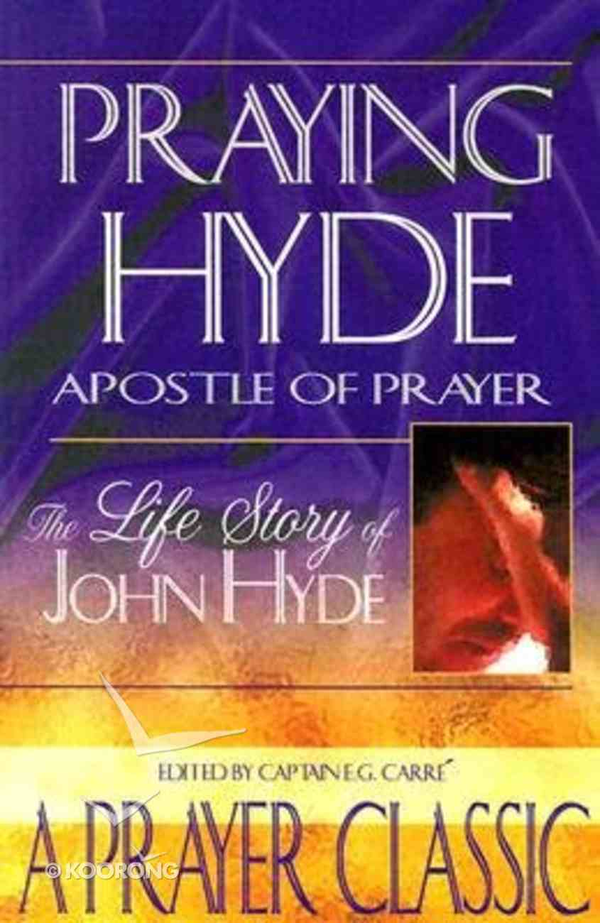 Praying Hyde, Apostle of Prayer Paperback