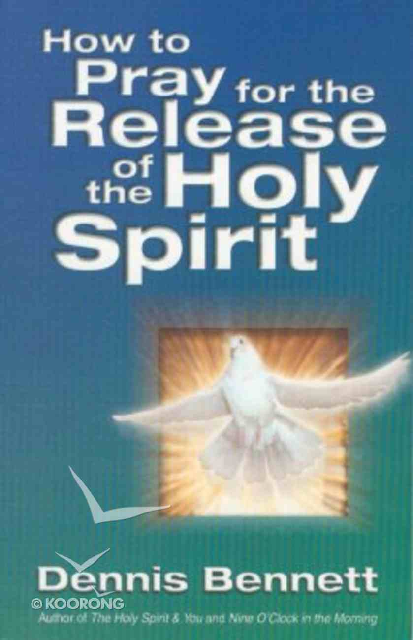 How to Pray For the Release of the Holy Spirit Paperback