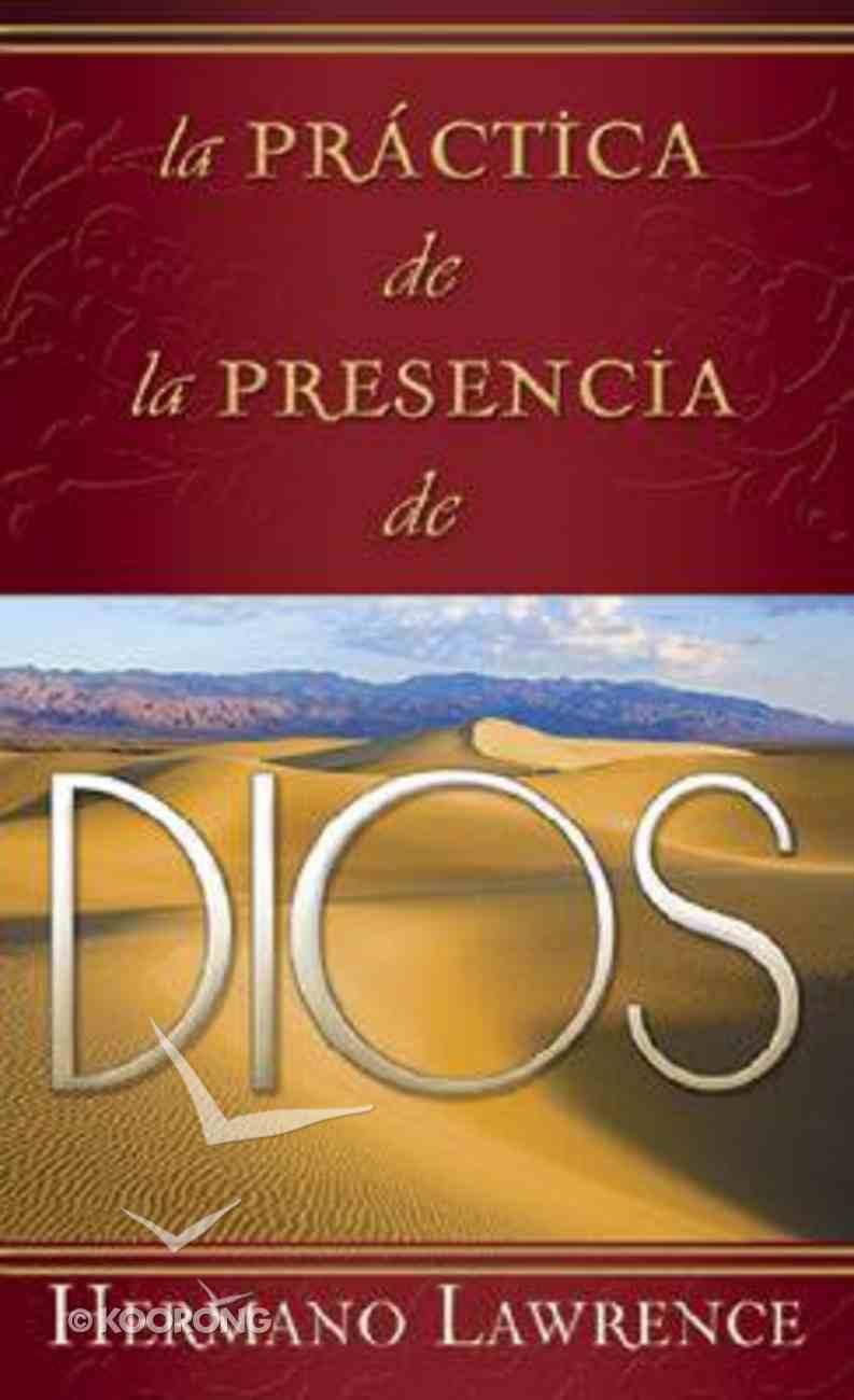 La Practical De La Presencia De Dios (Practice Of The Presence Of God, The) Mass Market