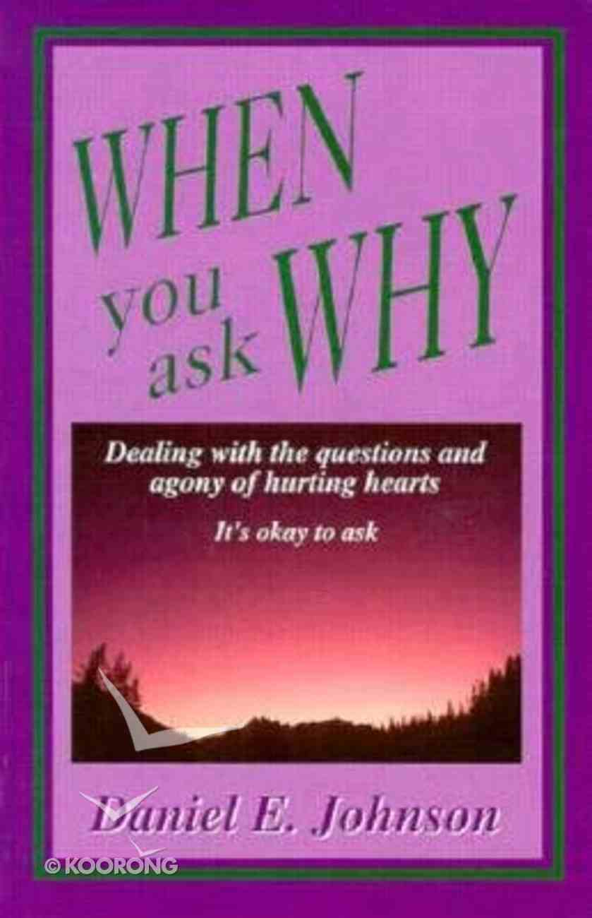 When You Ask Why Paperback