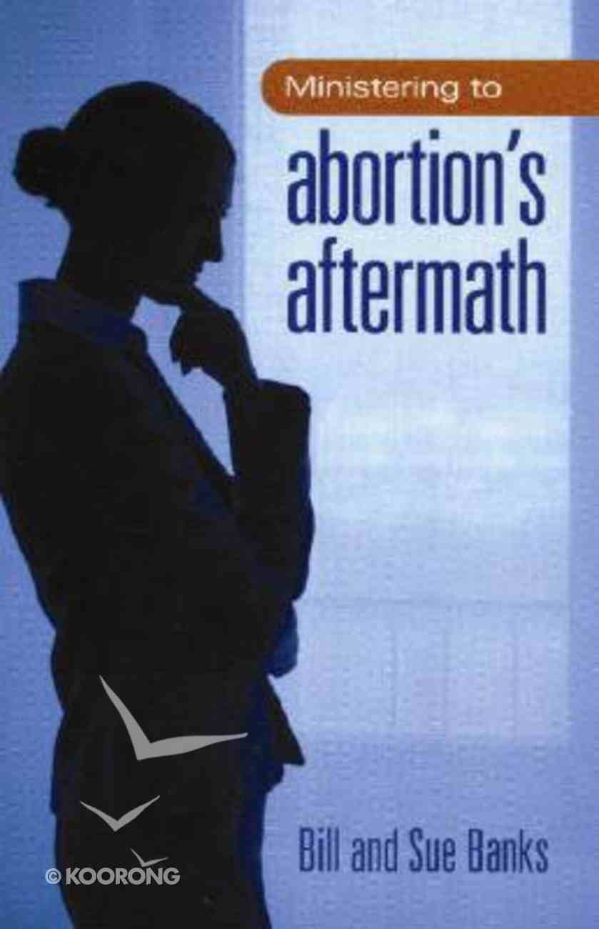 Ministering to Abortions Aftermath Paperback