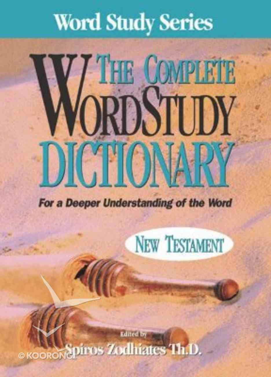 The Complete Word Study Dictionary: New Testament Hardback