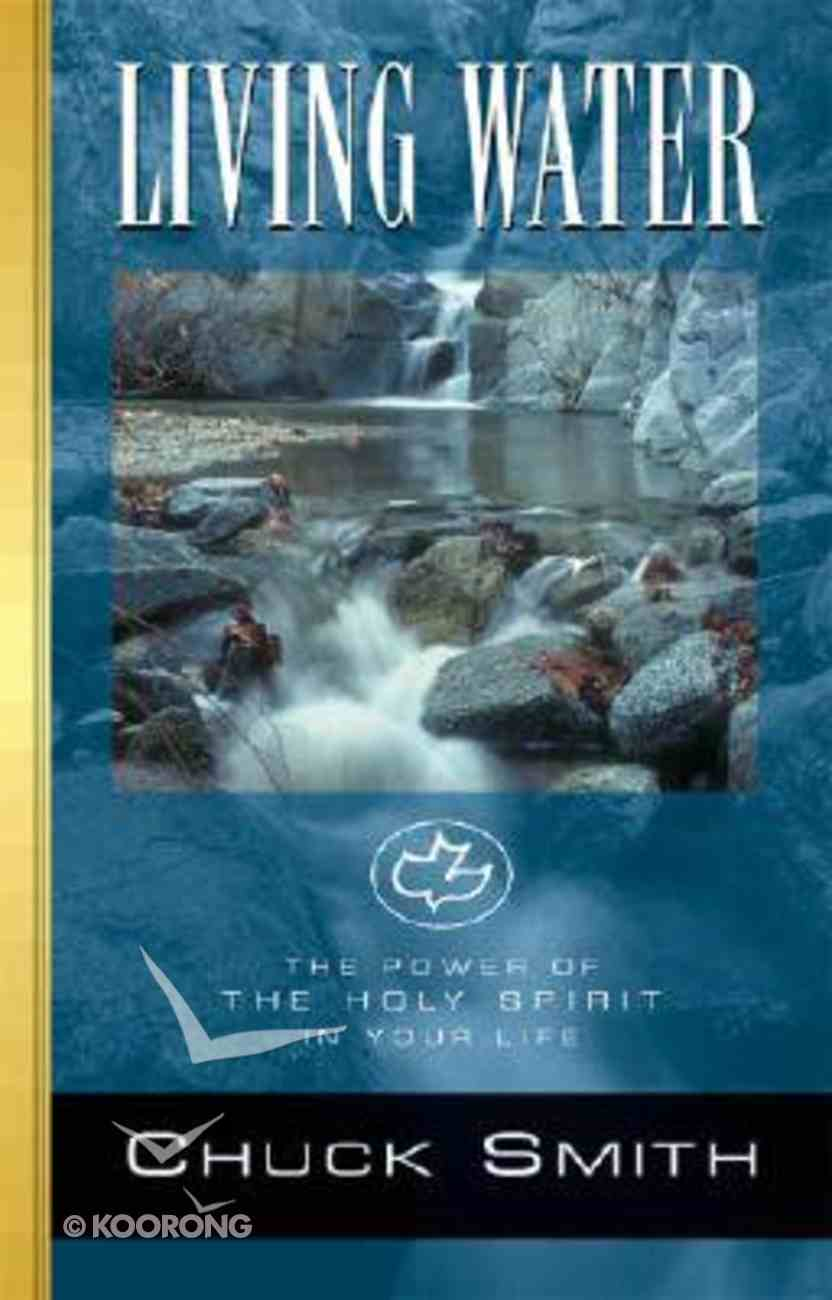 Living Water: The Power of the Holy Spirit in Your Life Paperback