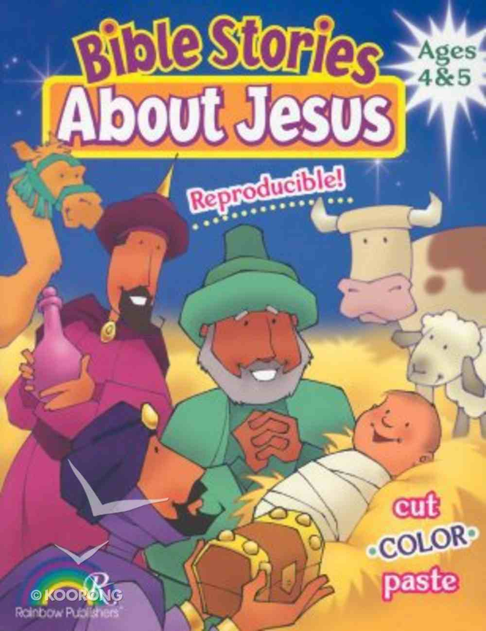Bible Stories About Jesus: Ages 4&5 (Reproducible) Paperback