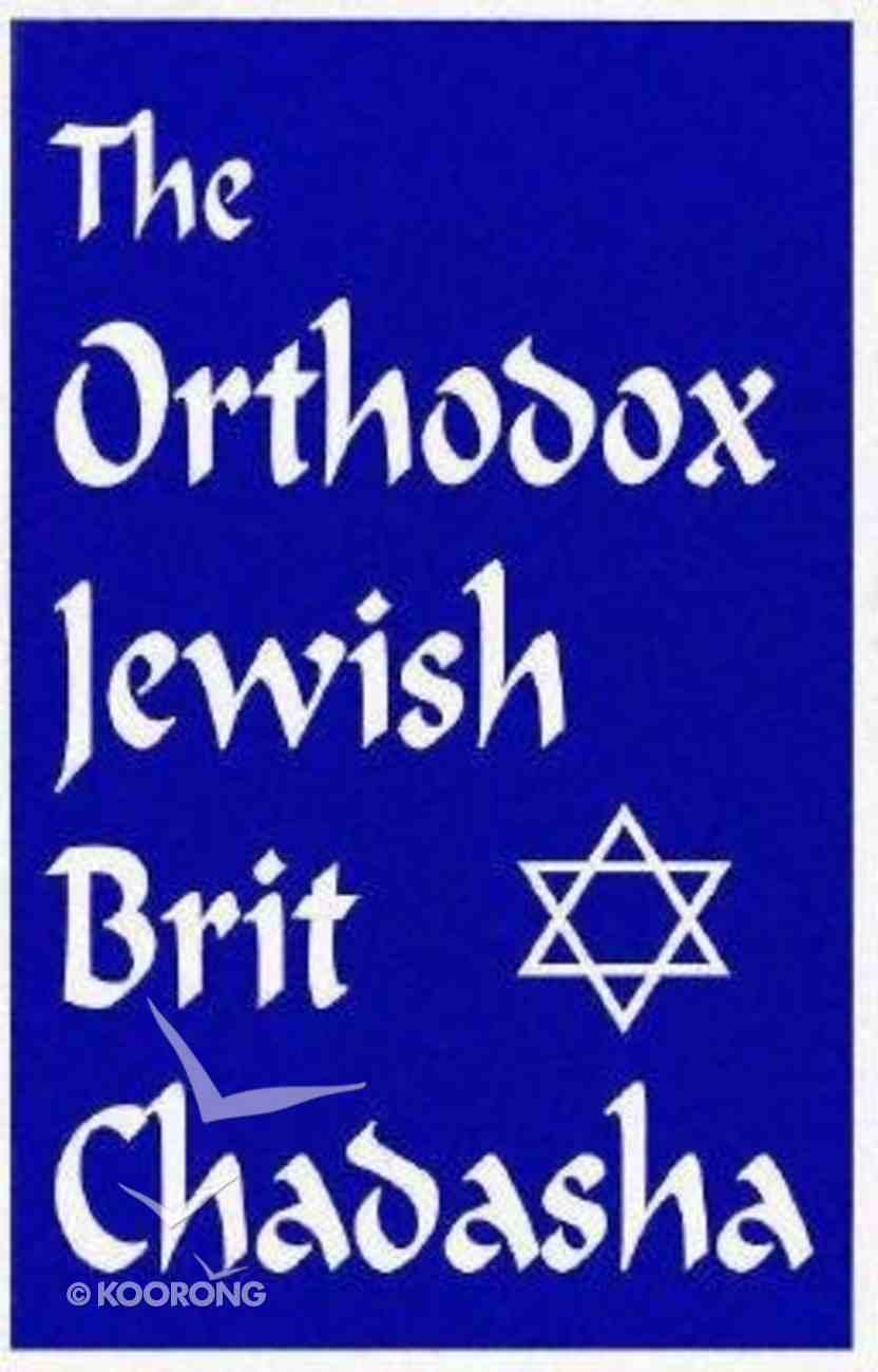The Orthodox Jewish Brit Chadasha Paperback