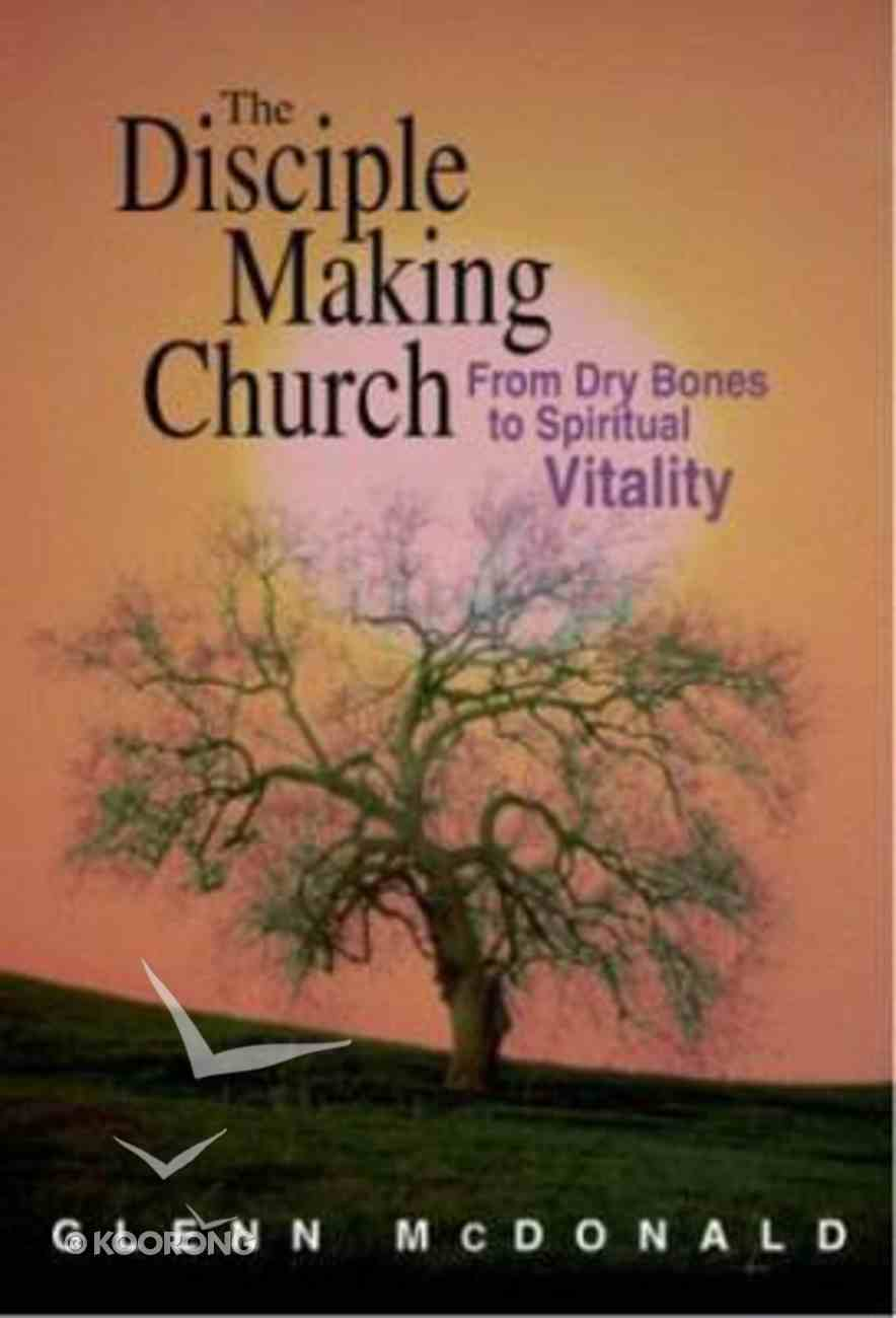The Disciple Making Church Paperback