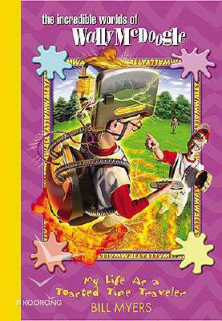 My Life as a Toasted Time Traveler (#10 in Wally Mcdoogle Series) Hardback