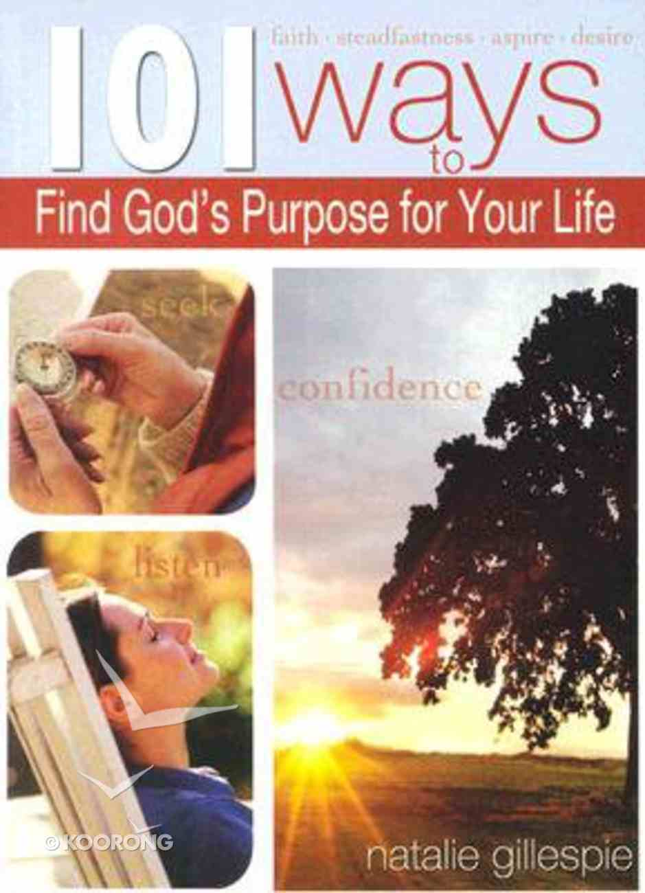 101 Ways to Find God's Purpose For Your Life Paperback