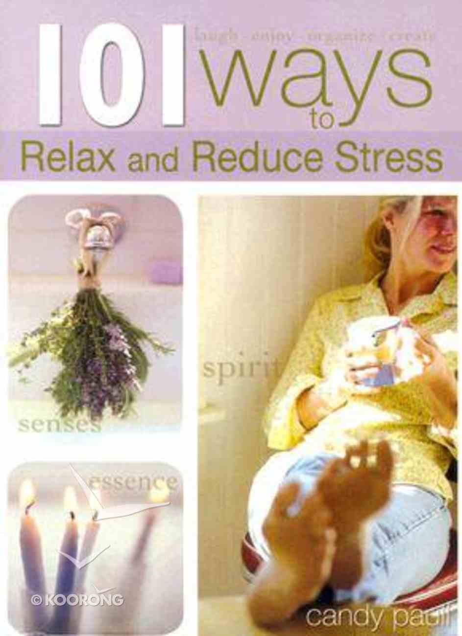101 Ways to Relax and Reduce Stress Paperback