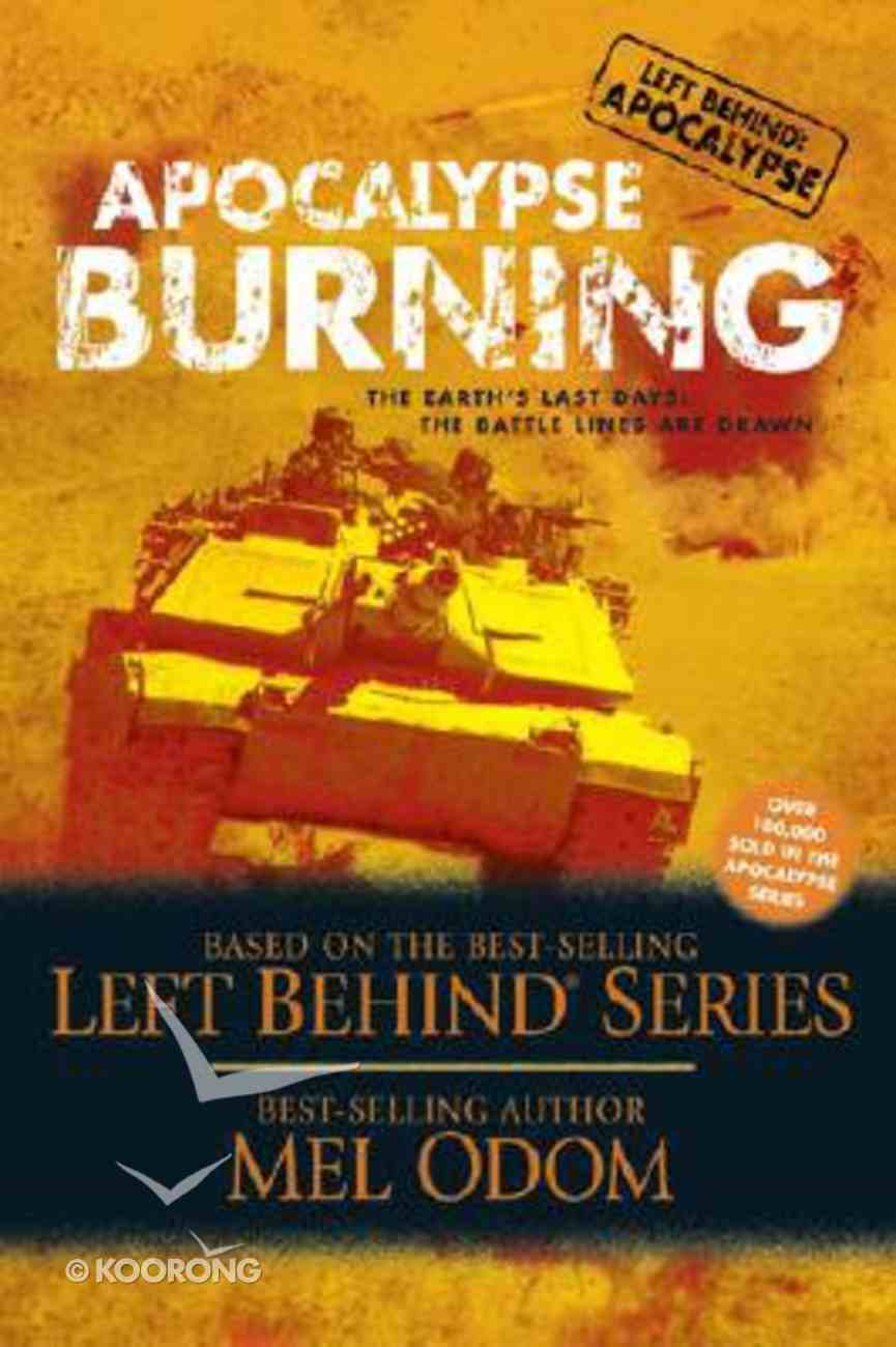 Apocalypse Burning (#03 in Left Behind: Apocalypse Series) Paperback