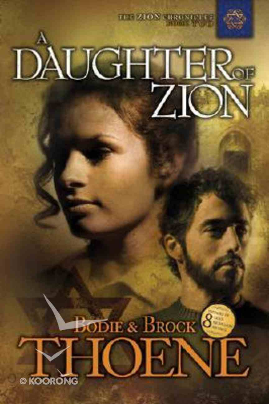 A Daughter of Zion (#02 in Zion Chronicles Series) Paperback