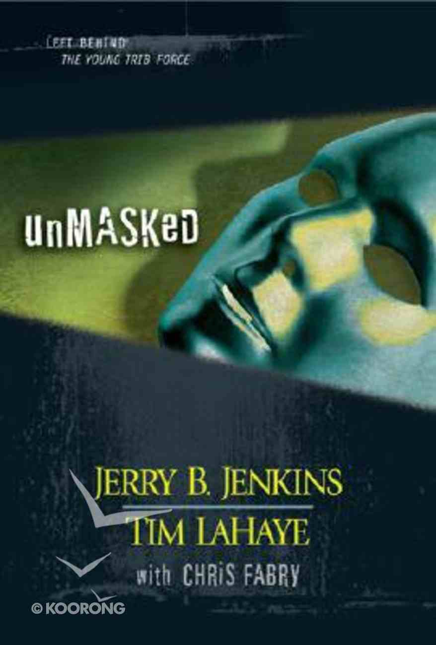 Unmasked (Volumes 26-28) (#08 in Left Behind: The Young Trib Force Series) Hardback