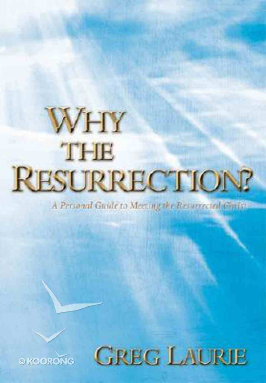 Why the Resurrection? Paperback