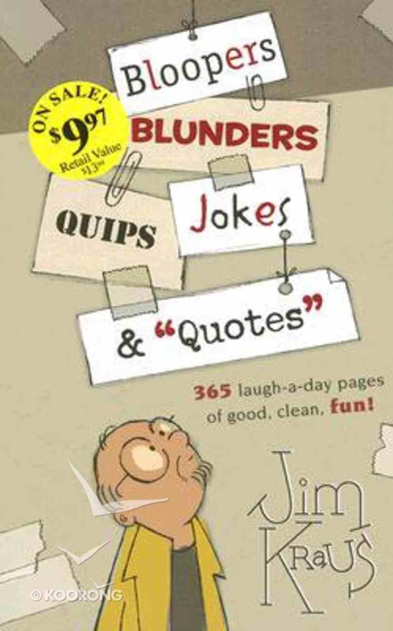 "Bloopers, Blunders, Jokes, Quips, & ""Quotes"" Paperback"