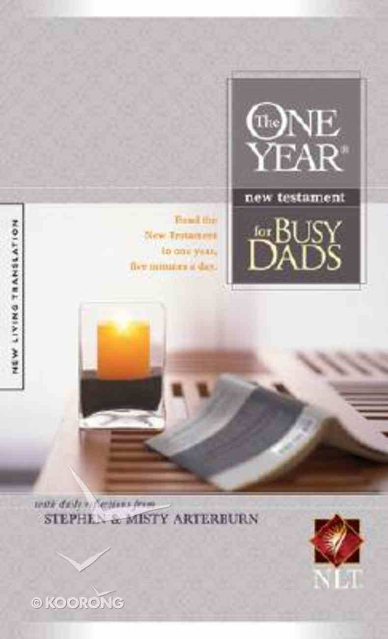 NLT One Year New Testament For Busy Dads Paperback