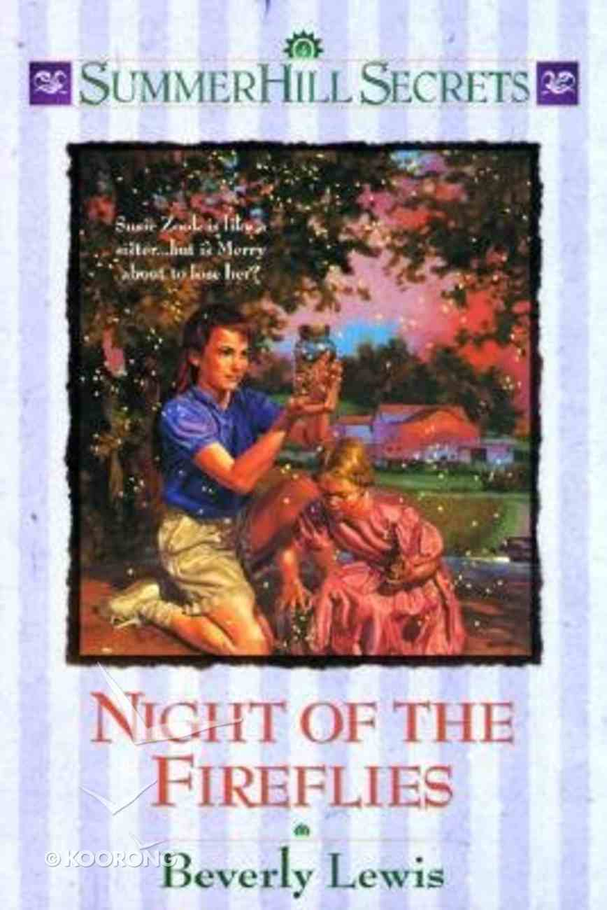 Night of the Fireflies (#04 in Summerhill Secrets Series) Paperback