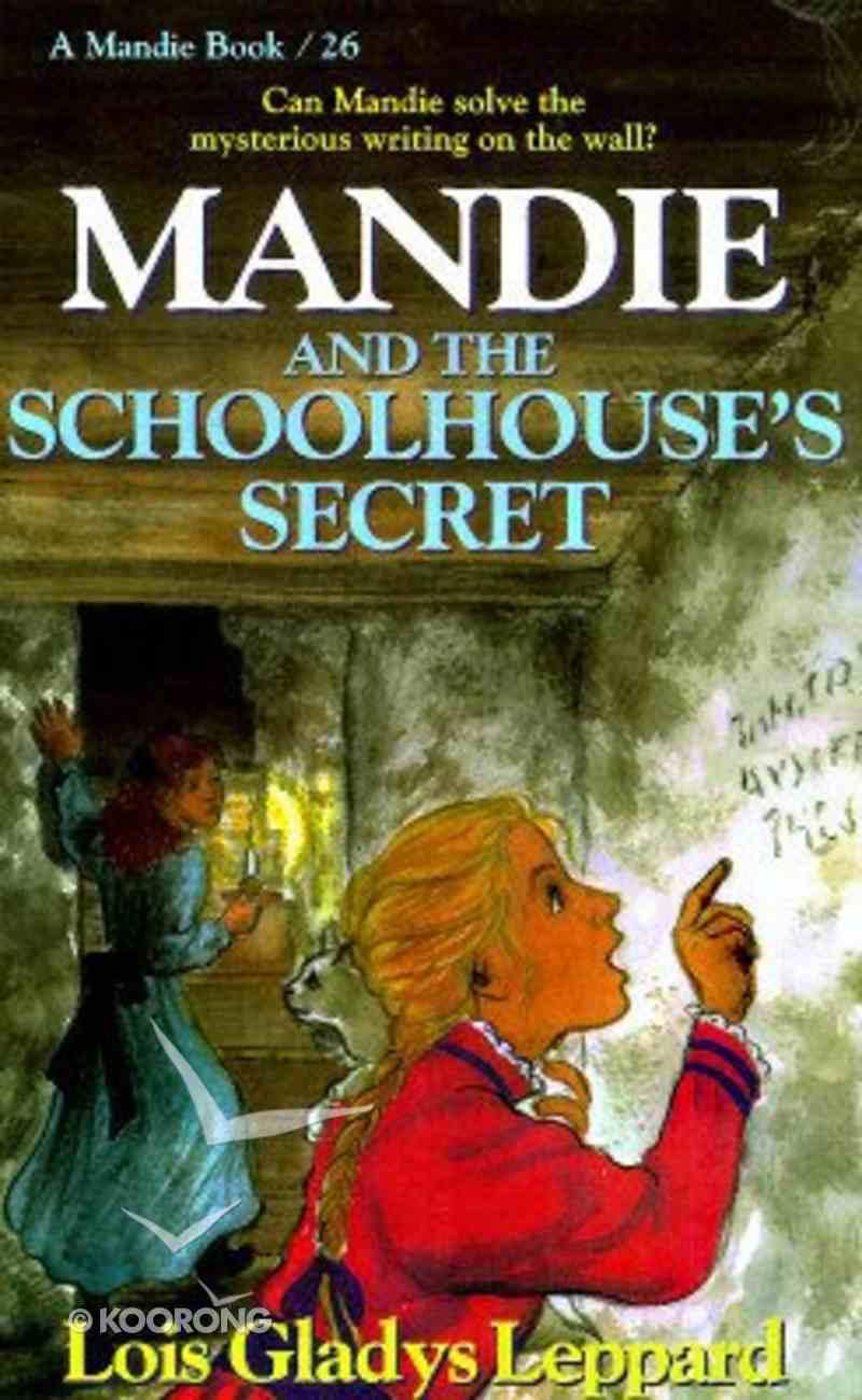 Schoolhouse's Secret (#26 in Mandie Series) Paperback