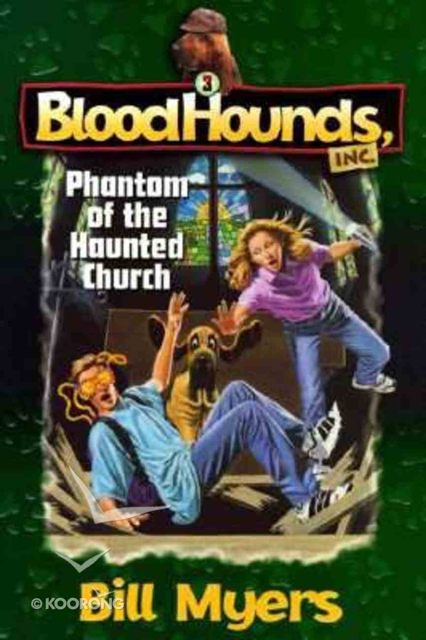 Phantom of the Haunted Church (#03 in Bloodhounds Series) Paperback