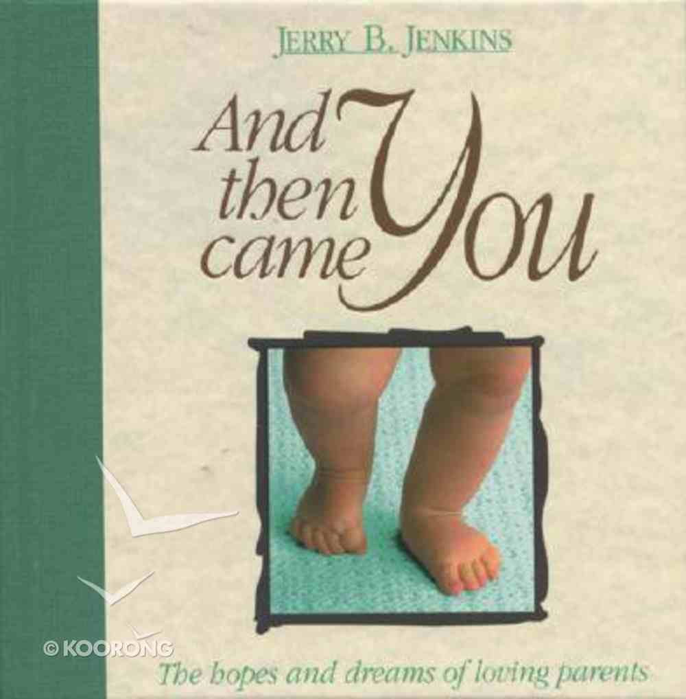 And Then Came You Hardback